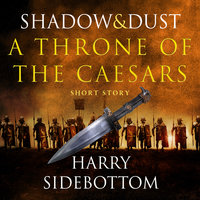 Shadow and Dust (A Short Story) - Harry Sidebottom