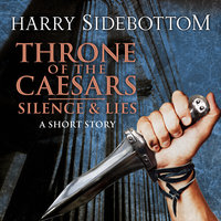 Silence & Lies (A Short Story) - Harry Sidebottom