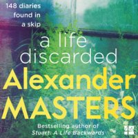 A Life Discarded - Alexander Masters