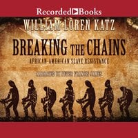 Breaking the Chains - William Loren Katz