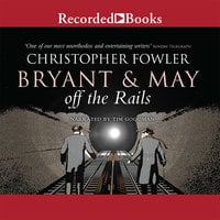 Bryant & May off the Rails - Christopher Fowler