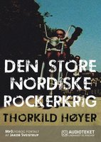 Den Store Nordiske Rockerkrig - Thorkild Høyer