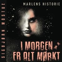 I morgen er alt mørkt - Marlens historie - Sigbjørn Mostue