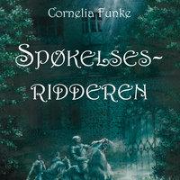 Spøkelsesridderen - Cornelia Funke