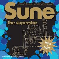 Sune the superstar - Anders Jacobsson, Sören Olsson