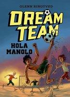 Dreamteam 3 - Hola Manolo - Glenn Ringtved