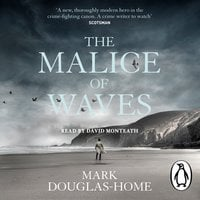The Malice of Waves - Mark Douglas-Home