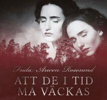 Att de i tid må väckas - Frida Arwen Rosesund