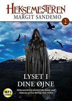 Heksemesteren 02 - Lyset i dine øjne - Margit Sandemo