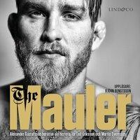 The Mauler : Alexander Gustafsson berättar för Leif Eriksson och Martin Svensson - Martin Svensson, Leif Eriksson, Eriksson Leif, Svensson Martin