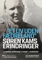 Søren Kams erindringer - Mikkel Kirkebæk,John T. Lauridsen