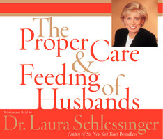 The Proper Care and Feeding of Husbands - Dr. Laura Schlessinger