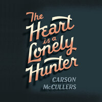 The Heart Is A Lonely Hunter - Carson Mc Cullers