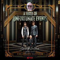 Series of Unfortunate Events #6: The Ersatz Elevator - Lemony Snicket
