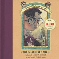 Series of Unfortunate Events #4: The Miserable Mill - Lemony Snicket