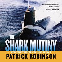Shark Mutiny - Patrick Robinson
