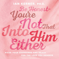 Be Honest--You're Not That Into Him Either - Ian Kerner