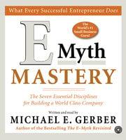 E-Myth Mastery - Michael E. Gerber