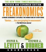 Freakonomics - Stephen J. Dubner, Steven D. Levitt