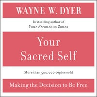 Your Sacred Self - Wayne W. Dyer