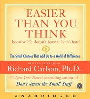 Easier Than You Think - Richard Carlson