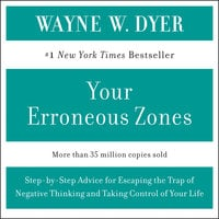YOUR ERRONEOUS ZONES - Wayne W. Dyer
