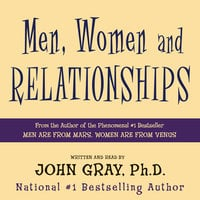 Men, Women and Relationships - John Gray