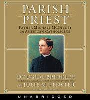 Parish Priest - Douglas Brinkley, Julie M. Fenster
