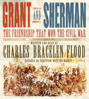 Grant and Sherman - Charles Bracelen Flood