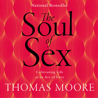 Soul of Sex - Thomas Moore