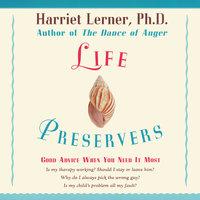 LIFE PRESERVERS - Harriet Lerner