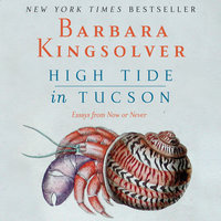 High Tide in Tucson - Barbara Kingsolver