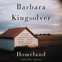 Homeland and Other Stories - Barbara Kingsolver