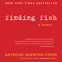 Finding Fish - Antwone Q. Fisher