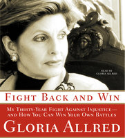 Fight Back and Win - Gloria Allred