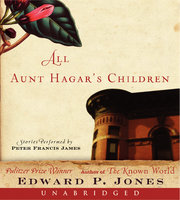 All Aunt Hagar's Children - Edward P. Jones