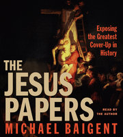 The Jesus Papers - Michael Baigent