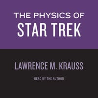 The Physics of Star Trek - Lawrence M. Krauss