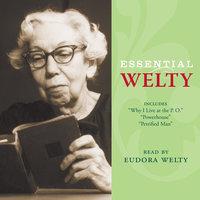 Essential Welty - Eudora Welty