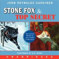 Stone Fox and Top Secret - John Reynolds Gardiner