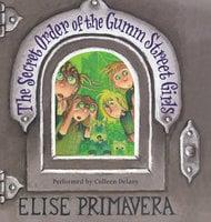 The Secret Order of the Gumm Street Girls - Elise Primavera
