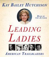 Leading Ladies - Kay Bailey Hutchison