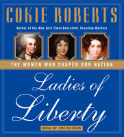 Ladies of Liberty - Cokie Roberts