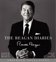 The Reagan Diaries Extended Selections - Ronald Reagan