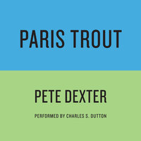 Paris Trout - Pete Dexter