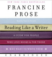 Reading Like a Writer - Francine Prose