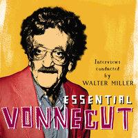 Essential Vonnegut Interviews - Kurt Vonnegut