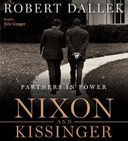 Nixon and Kissinger - Robert Dallek