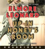 Up in Honey's Room - Elmore Leonard