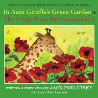 In Aunt Giraffe's Green Garden - Jack Prelutsky